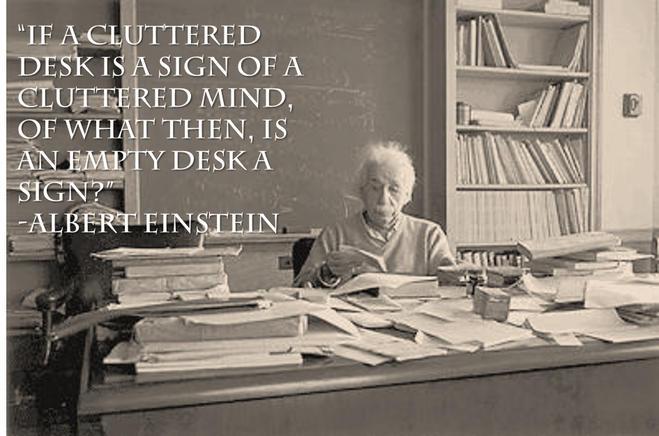 https://d2b8crmh47yoxi.cloudfront.net/wp-content/uploads/2014/05/einstein-messy-desk.jpg.png