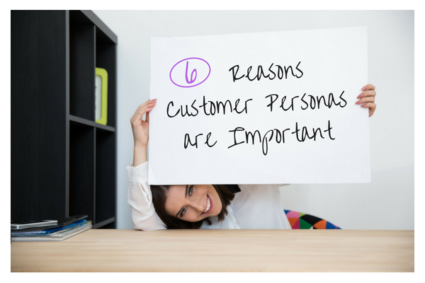 reasons customer personas important